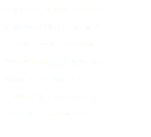 • Managing & prioritising your diary